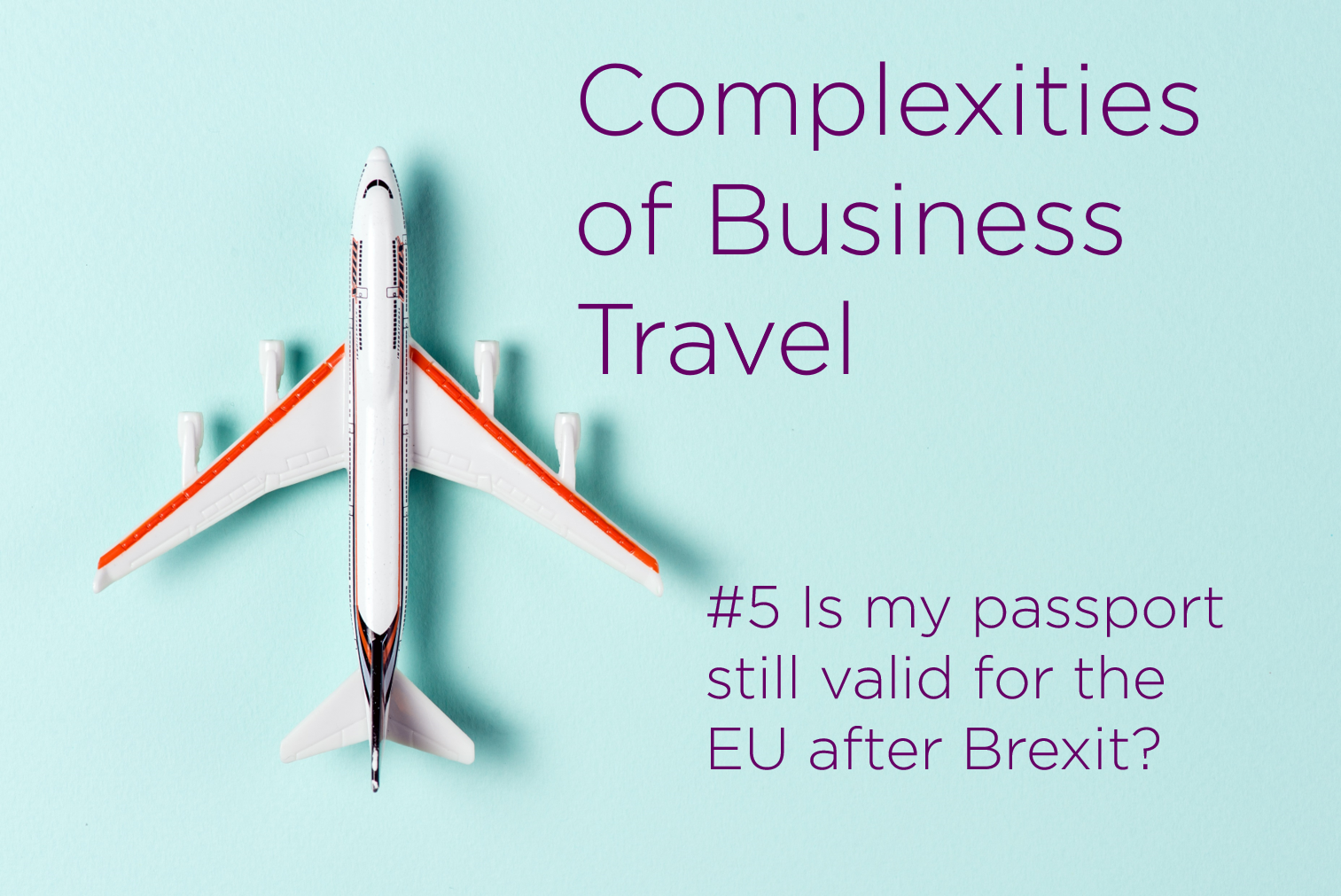 Complexities of Business Travel is my passport valid after brexit